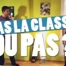 Episode 3 : T'as la Classe ou pas ?!